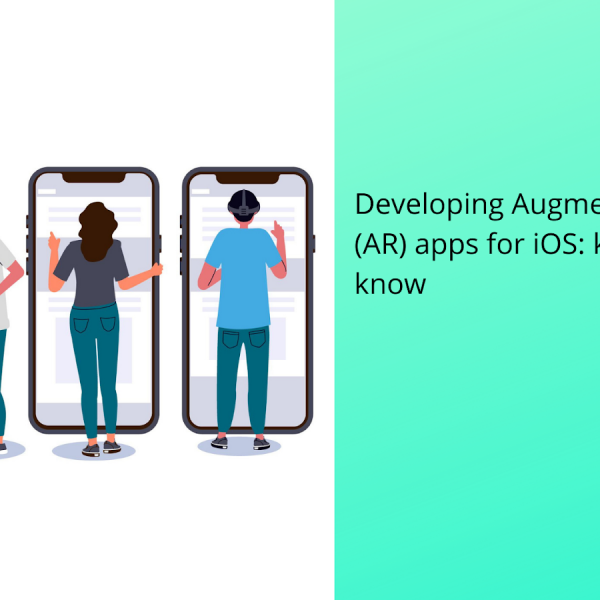 Developing Augmented Reality (AR) apps for iOS: Key Things to Know